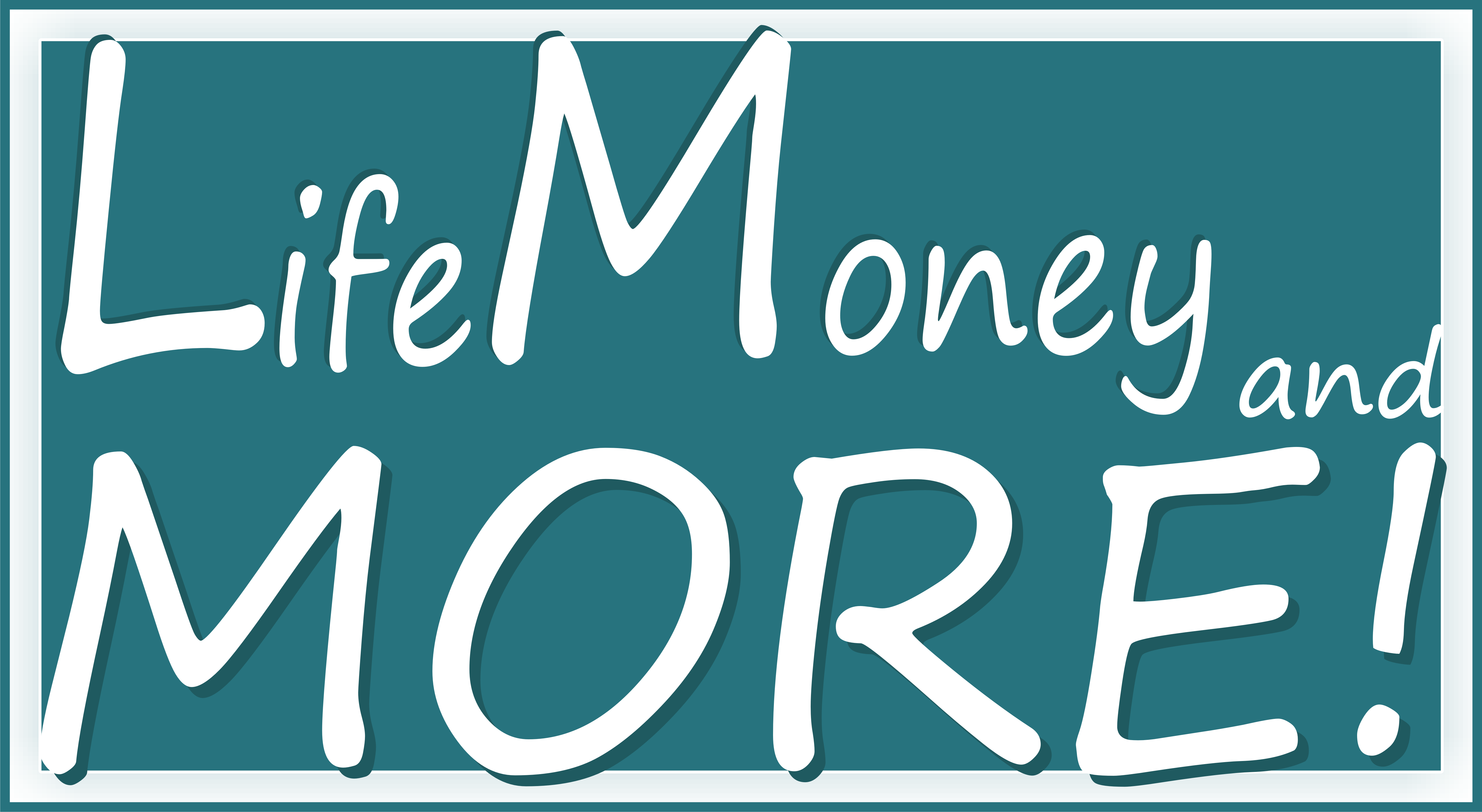 Life Money and More !